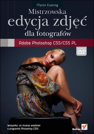 Okładka książki Mistrzowska edycja zdjęć. Adobe Photoshop CS5/CS5 PL dla fotografów