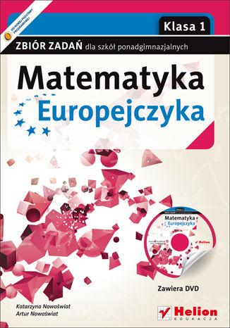 Okładka książki/ebooka Matematyka Europejczyka. Zbiór zadań dla szkół ponadgimnazjalnych. Klasa 1