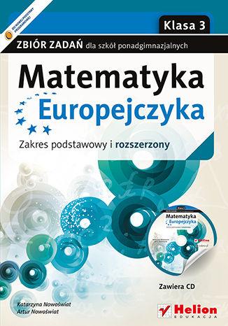 Okładka książki/ebooka Matematyka Europejczyka. Zbiór zadań dla szkół ponadgimnazjalnych. Zakres podstawowy i rozszerzony. Klasa 3