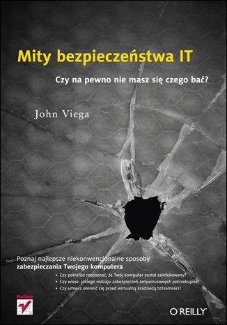 Okładka książki Mity bezpieczeństwa IT. Czy na pewno nie masz się czego bać?