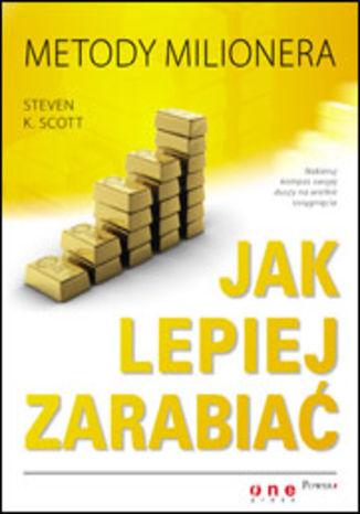 Okładka książki/ebooka Jak lepiej zarabiać. Metody milionera
