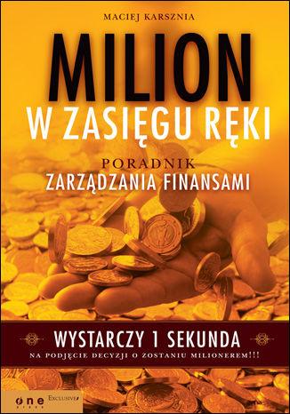 Okładka książki Milion w zasięgu ręki. Poradnik zarządzania finansami