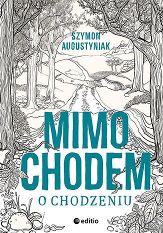 Okładka książki/ebooka Mimochodem o chodzeniu
