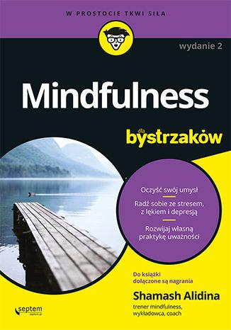 Okładka książki/ebooka Mindfulness dla bystrzaków. Wydanie II
