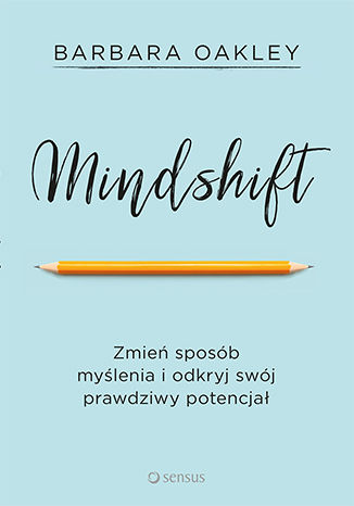Okładka książki/ebooka Mindshift. Zmień sposób myślenia i odkryj swój prawdziwy potencjał