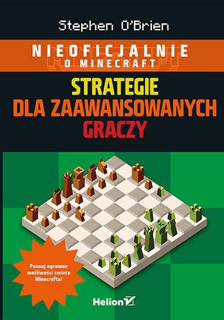 Okładka książki Minecraft. Strategie dla zaawansowanych graczy