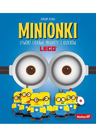 Okładka książki Minionki. Stwórz ciekawe projekty z klocków LEGO