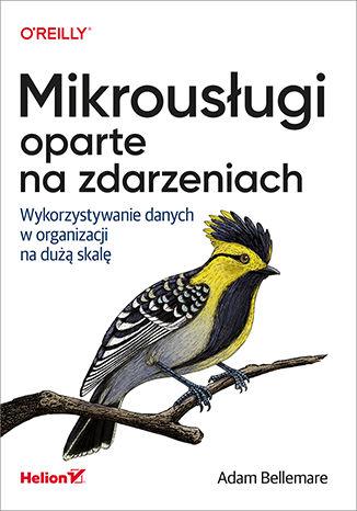 Okładka książki Mikrousługi oparte na zdarzeniach. Wykorzystywanie danych w organizacji na dużą skalę