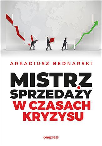 Okładka książki Mistrz sprzedaży w czasach kryzysu