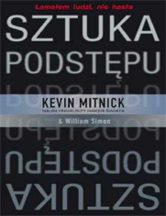 Okładka książki/ebooka Sztuka podstępu. Łamałem ludzi, nie hasła (twarda oprawa)