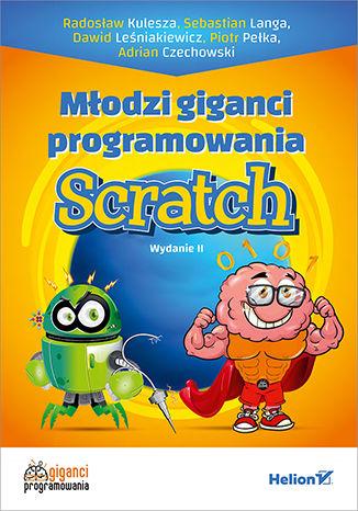 Okładka książki Młodzi giganci programowania. Scratch. Wydanie II