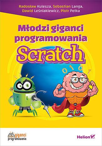 Okładka książki Młodzi giganci programowania. Scratch