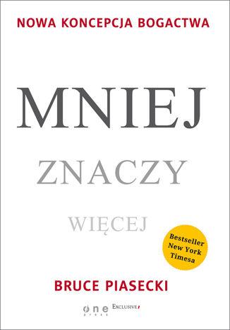 Okładka książki/ebooka Mniej znaczy więcej. Nowa koncepcja bogactwa
