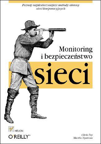 Okładka książki/ebooka Monitoring i bezpieczeństwo sieci