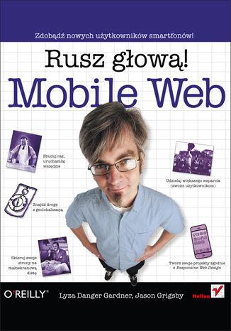 Okładka książki Mobile Web. Rusz głową!