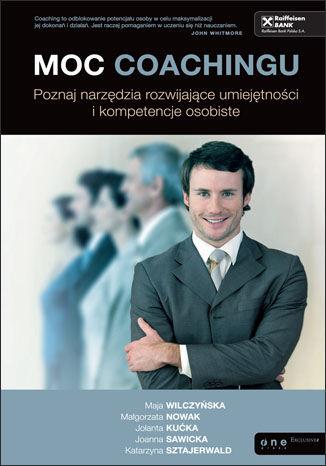 Okładka książki Moc coachingu. Poznaj narzędzia rozwijające umiejętności i kompetencje osobiste