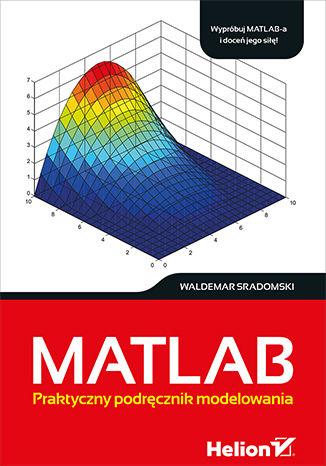 Okładka książki/ebooka MATLAB. Praktyczny podręcznik modelowania