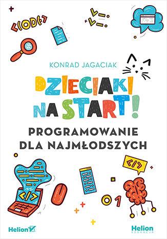 Okładka książki/ebooka Dzieciaki na start! Programowanie dla najmłodszych