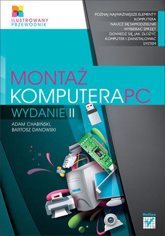 Okładka książki/ebooka Montaż komputera PC. Ilustrowany przewodnik. Wydanie II