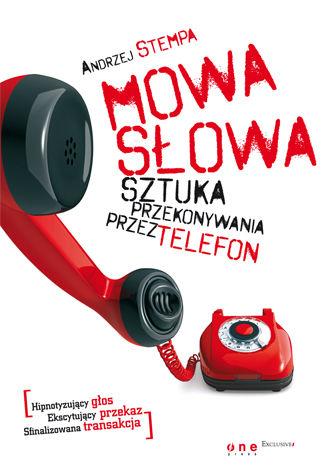 Okładka książki Mowa słowa. Sztuka przekonywania przez telefon