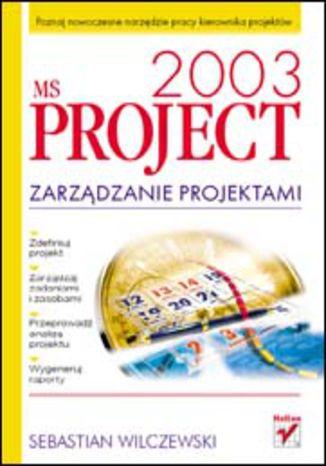 Okładka książki/ebooka MS Project 2003. Zarzadzanie projektami