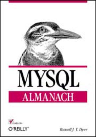 Okładka książki/ebooka MySQL. Almanach