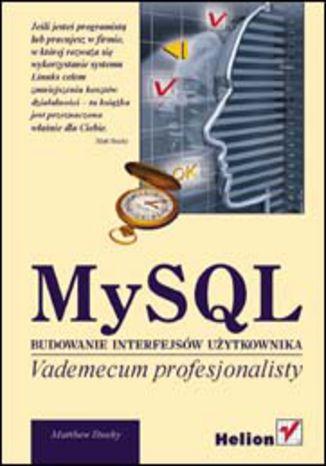 Okładka książki/ebooka MySQL. Budowanie interfejsów użytkownika. Vademecum profesjonalisty