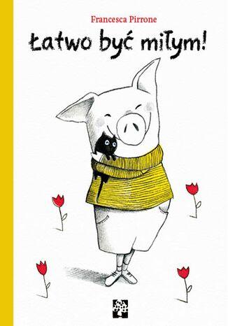 Łatwo być miłym! – Książka
