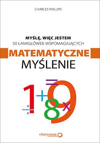 Okładka książki Myślę, więc jestem. 50 łamigłówek wspomagających matematyczne myślenie