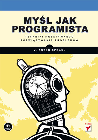 Okładka książki/ebooka Myśl jak programista. Techniki kreatywnego rozwiązywania problemów