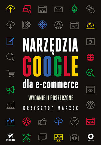 Okładka książki Narzędzia Google dla e-commerce. Wydanie II poszerzone