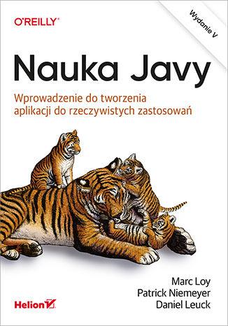 Okładka książki Nauka Javy. Wprowadzenie do tworzenia aplikacji do rzeczywistych zastosowań. Wydanie V