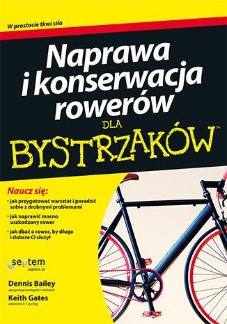 Okładka książki Naprawa i konserwacja rowerów dla bystrzaków