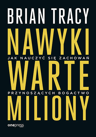 Okładka książki Nawyki warte miliony. Jak nauczyć się zachowań przynoszących bogactwo