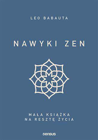 Okładka książki/ebooka Nawyki zen. Mała książka na resztę życia