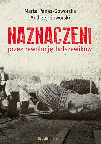 Okładka książki Naznaczeni przez rewolucję bolszewików