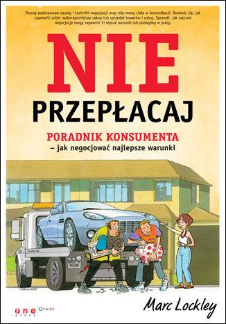 Okładka książki Nie przepłacaj. Poradnik konsumenta - jak negocjować najlepsze warunki