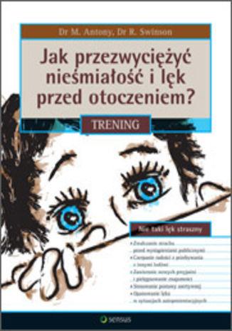 Okładka książki Jak przezwyciężyć nieśmiałość i lęk przed otoczeniem? Trening