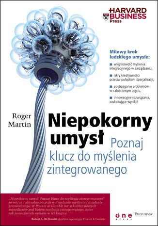 Okładka książki/ebooka Niepokorny umysł. Poznaj klucz do myślenia zintegrowanego