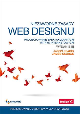 Okładka książki/ebooka Niezawodne zasady web designu. Projektowanie spektakularnych witryn internetowych. Wydanie III