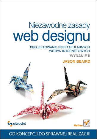 Okładka książki/ebooka Niezawodne zasady web designu. Projektowanie spektakularnych witryn internetowych. Wydanie II