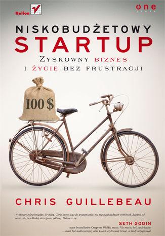 Okładka książki Niskobudżetowy startup. Zyskowny biznes i życie bez frustracji