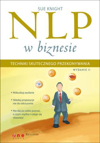 Okładka książki NLP w biznesie. Techniki skutecznego przekonywania. Wydanie II