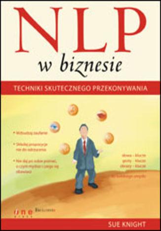 Okładka książki NLP w biznesie. Techniki skutecznego przekonywania