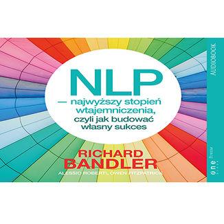 Okładka książki NLP - najwyższy stopień wtajemniczenia, czyli jak budować własny sukces