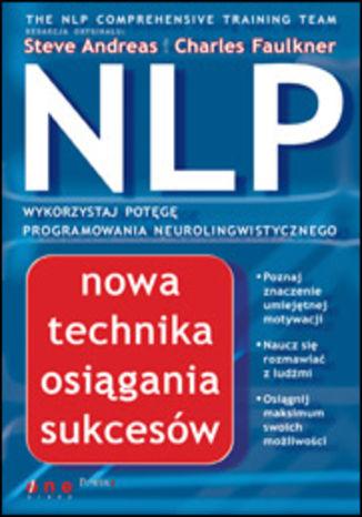 NLP. Nowa technika osiągania sukcesów