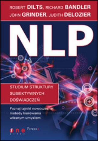 Okładka książki NLP. Studium struktury subiektywnych doświadczeń