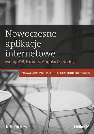 Okładka książki/ebooka Nowoczesne aplikacje internetowe. MongoDB, Express, AngularJS, Node.js