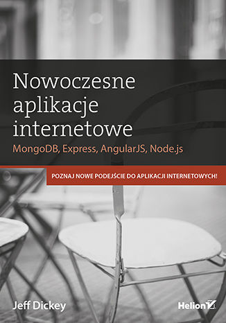 Okładka książki Nowoczesne aplikacje internetowe. MongoDB, Express, AngularJS, Node.js