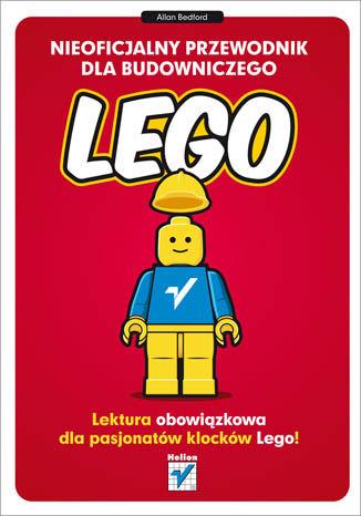 Okładka książki Nieoficjalny przewodnik dla budowniczego LEGO